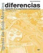 diferencias: topografia de la arquitectura contemporanea ignasi de sola morales 9788425219122