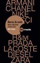 marcas de moda: marcar estilo desde armani a zara mark tungate 9788425222122