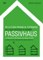 de la casa pasiva al estandar passivhaus: la arquitectura pasiva en climas calidos (ed. bilingüe español portugues) micheel wassouf 9788425224522