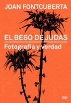 el beso de judas: fotografia y verdad joan fontcuberta 9788425228322