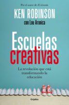 escuelas creativas-ken robinson-lou aronica-9788425353222