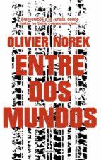 entre dos mundos (ebook)-olivier norek-9788425357022