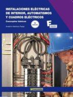 instalaciones electricas de interior, automatismos y cuadros elec tricos: conceptos basicos anselmo martinez pareja 9788426716422