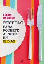 (pe) recetas para ponerte a punto en 15 dias-chema de isidro-9788427031722
