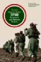 ifni: la guerra que silencio franco (50 aniversario de nuestro ab andono de marruecos)-gaston segura valero-9788427032422