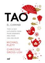 tao: el camino: todo lo que la filosofia china puede enseñarte para tener una vida mejor-michael puett-christine gross-loh-9788427044722
