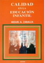 calidad en la educacion infantil miguel angel zabalza miguel angel zabalza beraza 9788427711822