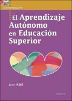 el aprendizaje autonomo en educacion superior-joan rue-9788427716322