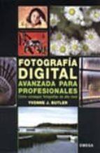 El libro de Fotografia digital avanzada para profesionales autor YVONNE J. BUTLER TXT!