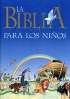 la biblia para los niños narraciones biblicas para los niños tony wolf stello martelli 9788428516822