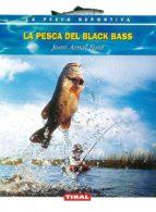 la pesca del black bass joan arnal font 9788430591022