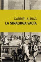 la sinagoga vacia-gabriel albiac-9788430958122