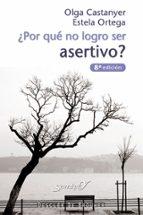 ¿por que no logro ser asertivo?-olga castanyer-estela ortega-9788433015822