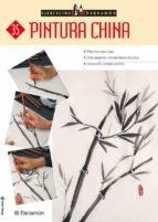 pintura china: 8 ejercicios paso a paso (ejercicios parramon 35) maria fernanda canal 9788434227422