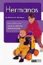 hermanos: guia practica para educar las relaciones afectivas infa ntiles-richard c. woolfson-9788434240322