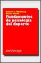 fundamentos de psicologia del deporte y del ejercicio fisico-robert weinberg-daniel gould-9788434408722