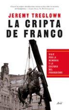 la cripta de franco: memoria y cultura en españa desde 1976-jeremy treglown-9788434418622