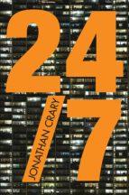 24/7: capitalismo tardio y el fin del sueño-jonathan crary-9788434422322