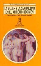 la mujer y la sexualidad en el antiguo regimen maria helena sanchez ortega 9788446000822