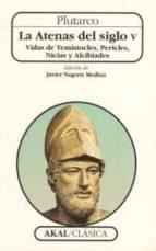 la atenas del siglo v: vida de temistocles, pericles, nicias y al cibiades-9788446006022