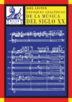 enfoques analiticos de la musica del siglo xx 9788446016922