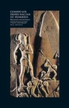 cuando los dioses hacian de hombres: mitologia mesopotamica-jean bottero-samuel noah kramer-9788446017622