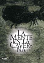 la mente en la caverna: la conciencia y los origenes del arte david lewis williams 9788446020622