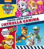 mision: juega con la patrulla canina-9788448848422