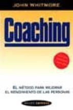 coaching: el metodo para mejorar el rendimiento de las personas john whitmore 9788449314322