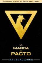 la marca del pacto: revelaciones (ebook)-emilio jose lopera joyera-9788461637522