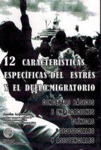 12 caracteristicas especificas del estres y el duelo migratorio-joseba achotegui-9788461678822