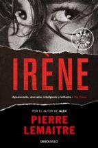irène (un caso del comandante camille verhoeven 1)-pierre lemaitre-9788466333122