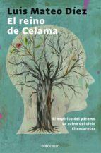 el reino de celama (ebook)-luis mateo diez-9788466340922