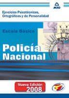 escala basica de policia nacional: test psicotecnicos, ortografic os y de personalidad-9788466589222