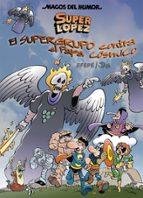 magos del humor superlópez 183: el supergrupo contra el papa cosm ico-juan lopez fernandez-9788466660822