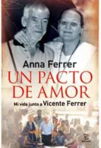 un pacto de amor: mi vida junto a vicente ferrer-anna ferrer-9788467030822