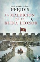 la maldición de la reina leonor-jose maria perez peridis-9788467050622