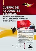 CUERPO DE AYUDANTES TECNICOS DE LA ADMINISTRACION GENERAL DE LA C OMUNIDAD AUTONOMA DEL PAIS VASCO. TEST DE LA PARTE GENERAL