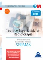 TECNICO ESPECIALISTA EN RADIOTERAPIA DEL SERVICIO DE SALUD DE LA COMUNIDAD DE MADRID: TEST DEL TEMARIO ESPECIFICO