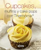 cupcakes, muffins y cake pops con thermomix-9788467740622