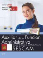 auxiliar de la función administrativa. servicio de salud de castilla   la mancha (sescam). test 9788468177922