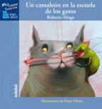un camaleon en la escuela de los gatos-roberto aliaga-9788468300122