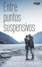 entre puntos suspensivos (ebook)-mayte esteban-9788468793122