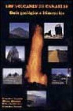 los volcanes de canarias: guia geologica e itinerarios-9788472071322
