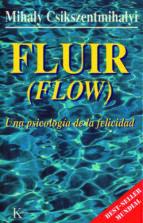 fluir (flow): una psicologia de la felicidad mihalyi csikszentmihalyi 9788472453722