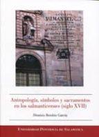 El libro de Antropologia, simbolos y sacramentos en los salmanticenses (siglo xvii) autor DIONISIO BOROBIO GARCIA TXT!