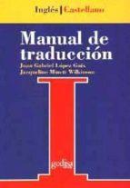 manual de traduccion ingles castellano: teoria y practica juan gabriel lopez guix jacqueline minett wilkinson 9788474325522