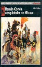hernan cortes, conquistador de mexico-john wilkes-9788476005422