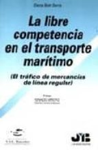 la libre competencia en el transporte maritimo-elena boet serra-9788476985922