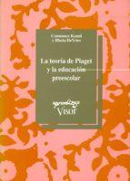 la teoria de piaget y la educacion preescolar (2ª ed.) constance kamii rheta devries 9788477740322